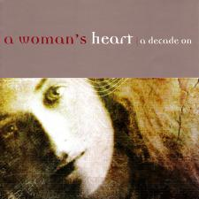 Cover image of A Woman's Heart - A Decade On